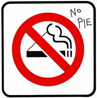 A no-smoking sign that has been converted into a no-pie sign with one strategically placed line